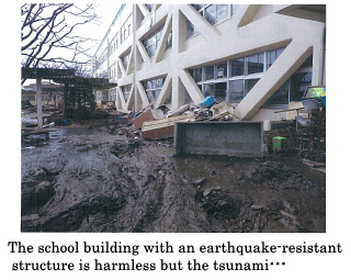 The school building with an earthquake-resistant structure is harmless but the tsunami…